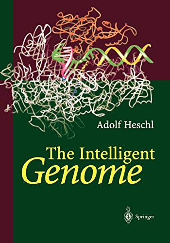 The Intelligent Genome: On the Origin of the Human Mind by Mutation and Selection: Adolf Heschl