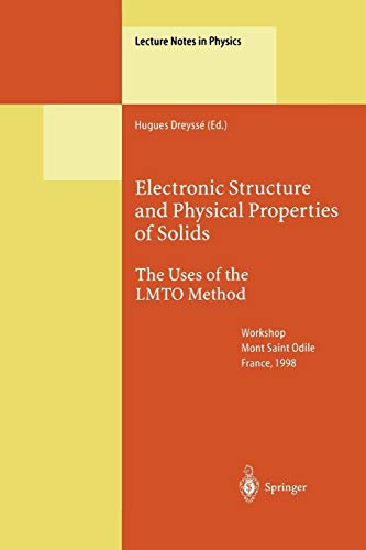9783642086618: Electronic Structure and Physical Properties of Solids: The Uses of the LMTO Method (Lecture Notes in Physics)