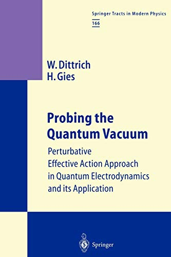 9783642086861: Probing the Quantum Vacuum: Perturbative Effective Action Approach in Quantum Electrodynamics and its Application (Springer Tracts in Modern Physics)