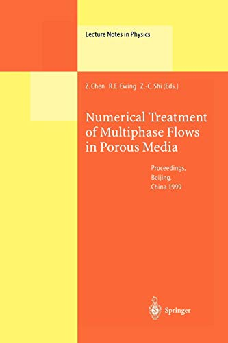 9783642087042: Numerical Treatment of Multiphase Flows in Porous Media: Proceedings of the International Workshop Held at Beijing, China, 2–6 August 1999 (Lecture Notes in Physics)