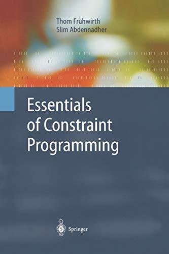 9783642087127: Essentials of Constraint Programming (Cognitive Technologies)