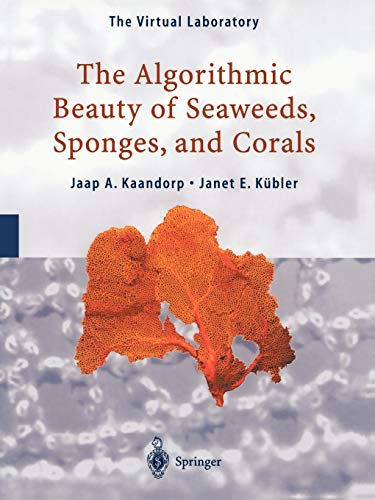 9783642087202: The Algorithmic Beauty of Seaweeds, Sponges and Corals (The Virtual Laboratory)