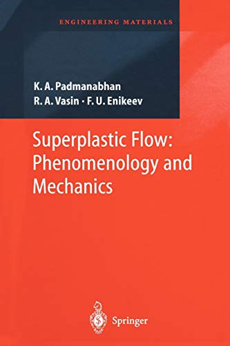 Superplastic Flow: Phenomenology and Mechanics (Engineering Materials): K.A. Padmanabhan; R.A.