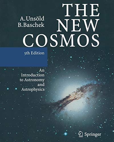 9783642087462: The New Cosmos: An Introduction to Astronomy and Astrophysics