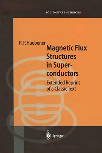 9783642087530: Magnetic Flux Structures in Superconductors: Extended Reprint of a Classic Text (Springer Series in Solid-State Sciences)
