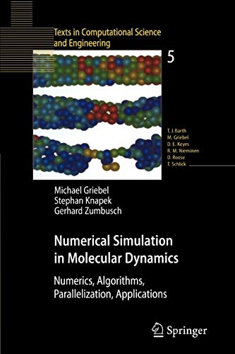 9783642087769: Numerical Simulation in Molecular Dynamics: Numerics, Algorithms, Parallelization, Applications (Texts in Computational Science and Engineering)