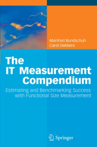 9783642087868: The IT Measurement Compendium: Estimating and Benchmarking Success with Functional Size Measurement
