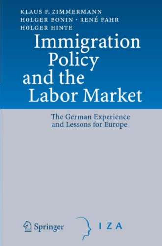 Immigration Policy and the Labor Market: The: Klaus F. Zimmermann