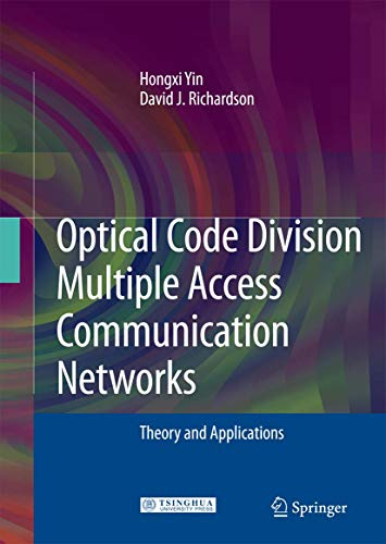 Optical Code Division Multiple Access Communication Networks: Theory and Applications (3642088015) by Hongxi Yin; David J. Richardson