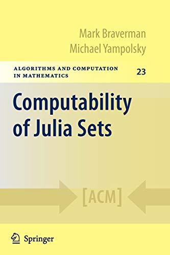 Computability of Julia Sets (Algorithms and Computation: Mark Braverman