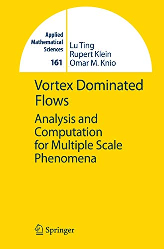 9783642088124: Vortex Dominated Flows: Analysis and Computation for Multiple Scale Phenomena (Applied Mathematical Sciences)