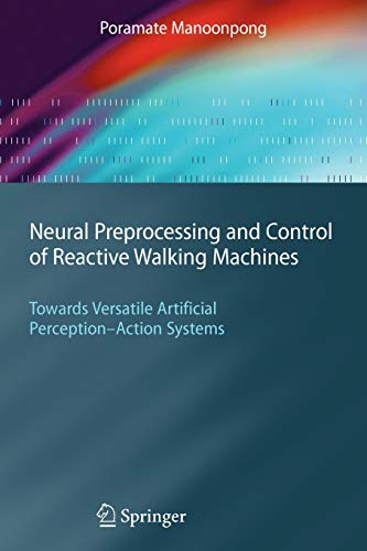 9783642088353: Neural Preprocessing and Control of Reactive Walking Machines: Towards Versatile Artificial Perception-Action Systems (Cognitive Technologies)