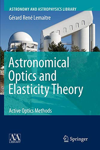 9783642088438: Astronomical Optics and Elasticity Theory: Active Optics Methods (Astronomy and Astrophysics Library)
