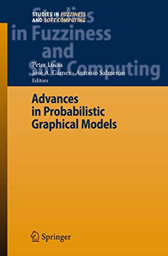 9783642088544: Advances in Probabilistic Graphical Models (Studies in Fuzziness and Soft Computing)