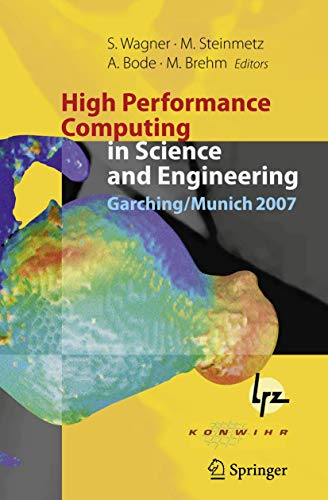 9783642088681: High Performance Computing in Science and Engineering, Garching/Munich 2007: Transactions of the Third Joint Hlrb and Konwihr Status and Result ... Centre, Garching/munich, Germany