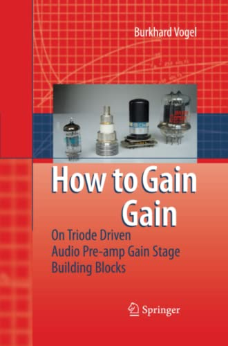 9783642089046: How to gain gain: A Reference Book on Triodes in Audio Pre-Amps