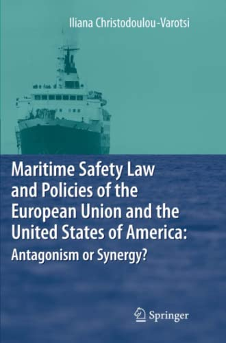 9783642089275: Maritime Safety Law and Policies of the European Union and the United States of America: Antagonism or Synergy?