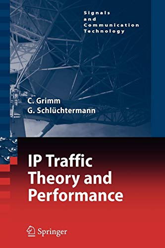 IP-Traffic Theory and Performance (Signals and Communication Technology): Christian Grimm