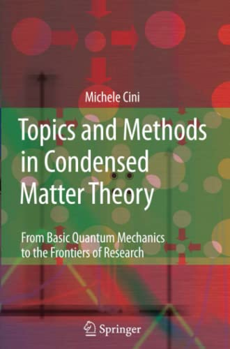 9783642089640: Topics and Methods in Condensed Matter Theory: From Basic Quantum Mechanics to the Frontiers of Research