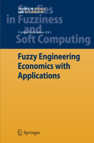 9783642089749: Fuzzy Engineering Economics with Applications (Studies in Fuzziness and Soft Computing)