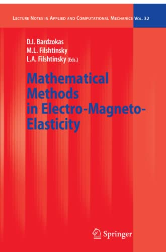 Mathematical Methods in Electro-Magneto-Elasticity Lecture Notes in Applied and Computational ...
