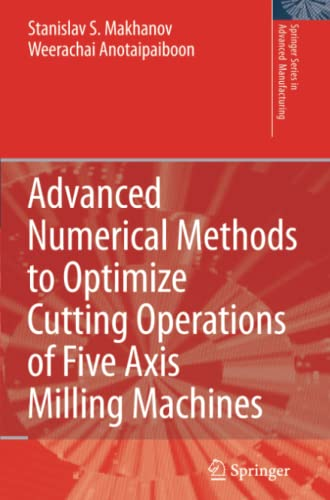 9783642090226: Advanced Numerical Methods to Optimize Cutting Operations of Five Axis Milling Machines (Springer Series in Advanced Manufacturing)