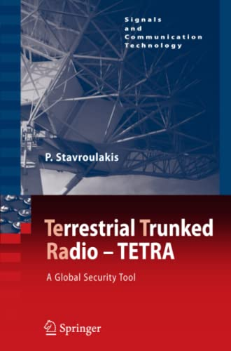 9783642090295: TErrestrial Trunked RAdio - TETRA: A Global Security Tool (Signals and Communication Technology)