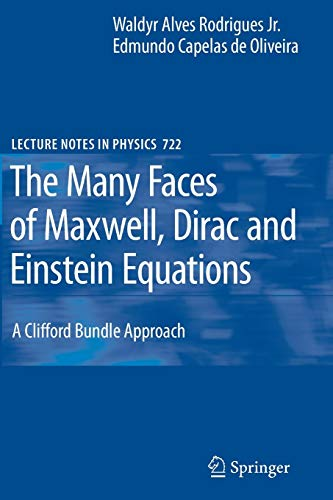 9783642090387: The Many Faces of Maxwell, Dirac and Einstein Equations: A Clifford Bundle Approach (Lecture Notes in Physics)