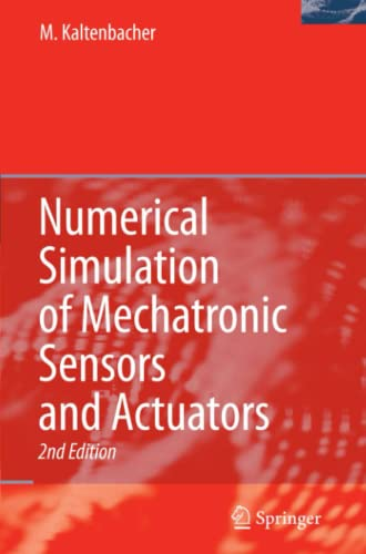 Numerical Simulation of Mechatronic Sensors and Actuators: Manfred Kaltenbacher