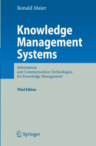 Knowledge Management Systems: Information and Communication Technologies for Knowledge Management: ...