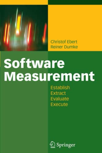 9783642090806: Software Measurement: Establish - Extract - Evaluate - Execute