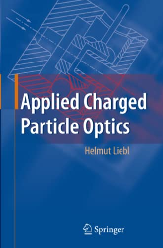 Applied Charged Particle Optics: Helmut Liebl