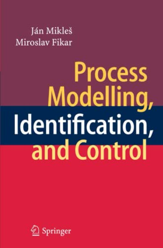 Process Modelling, Identification, and Control: Mikles, Ján; Fikar,