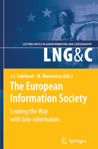 9783642091452: The European Information Society: Leading the Way with Geo-information (Lecture Notes in Geoinformation and Cartography)