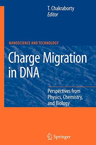 9783642091544: Charge Migration in DNA: Perspectives from Physics, Chemistry, and Biology (NanoScience and Technology)
