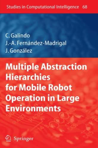 9783642091759: Multiple Abstraction Hierarchies for Mobile Robot Operation in Large Environments (Studies in Computational Intelligence)