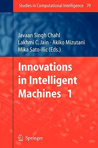 Innovations in Intelligent Machines - 1 (Studies in Computational Intelligence): Springer