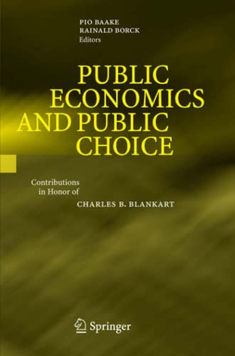 9783642091872: Public Economics and Public Choice: Contributions in Honor of Charles B. Blankart