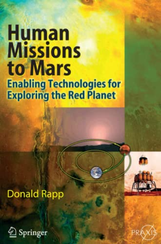 9783642092015: Human Missions to Mars: Enabling Technologies for Exploring the Red Planet (Springer Praxis Books)