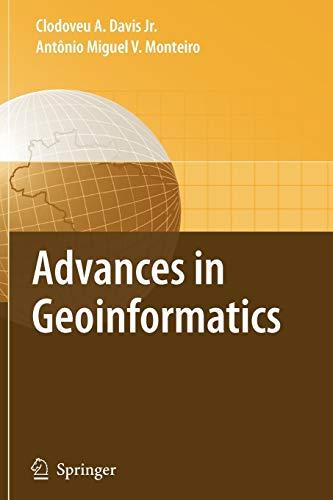 9783642092473: Advances in Geoinformatics: VIII Brazilian Symposium on Geoinformatics, GEOINFO 2006, Campos do Jordão (SP), Brazil, November 19-22, 2006