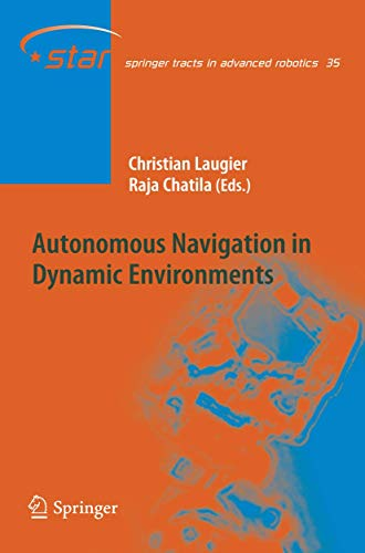 9783642092480: Autonomous Navigation in Dynamic Environments (Springer Tracts in Advanced Robotics)
