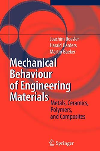 Mechanical Behaviour of Engineering Materials. Metals, Ceramics,: JOACHIM ROESLER