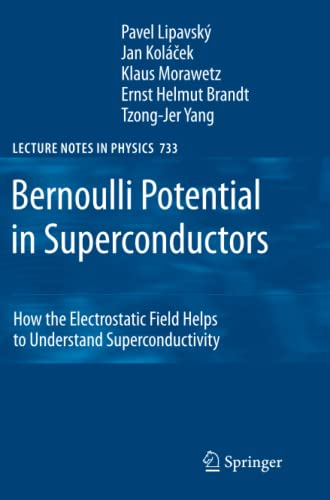 9783642092534: Bernoulli Potential in Superconductors: How the Electrostatic Field Helps to Understand Superconductivity (Lecture Notes in Physics)