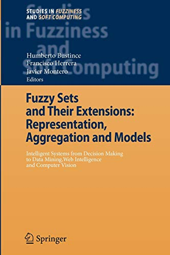 9783642092909: Fuzzy Sets and Their Extensions: Representation, Aggregation and Models: Intelligent Systems from Decision Making to Data Mining, Web Intelligence and Computer Vision