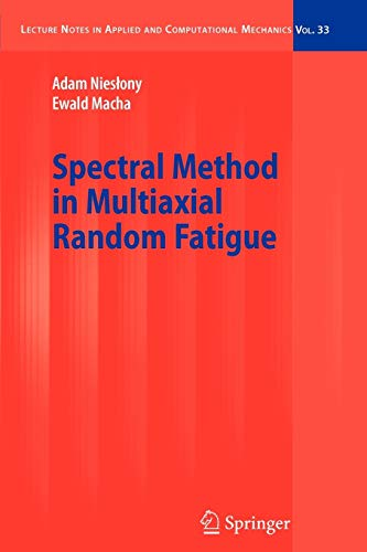 9783642093043: Spectral Method in Multiaxial Random Fatigue (Lecture Notes in Applied and Computational Mechanics)
