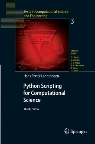 Python Scripting for Computational Science (Texts in Computational Science and Engineering): Hans ...