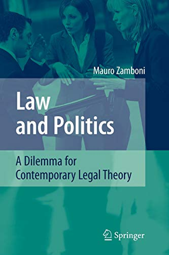 9783642093173: Law and Politics: A Dilemma for Contemporary Legal Theory