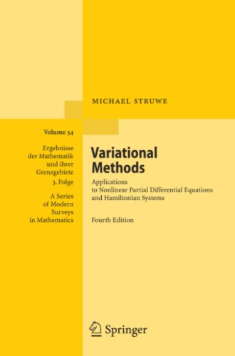 Variational Methods: Applications to Nonlinear Partial Differential Equations and Hamiltonian Systems (Ergebnisse der Mathematik und ihrer ... / A Series of Modern Surveys in Mathematics) (3642093299) by Michael Struwe