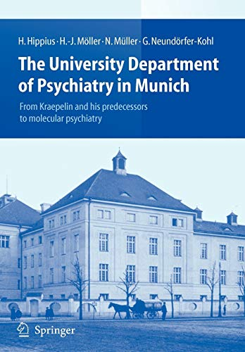 9783642093319: The University Department of Psychiatry in Munich: From Kraepelin and his predecessors to molecular psychiatry