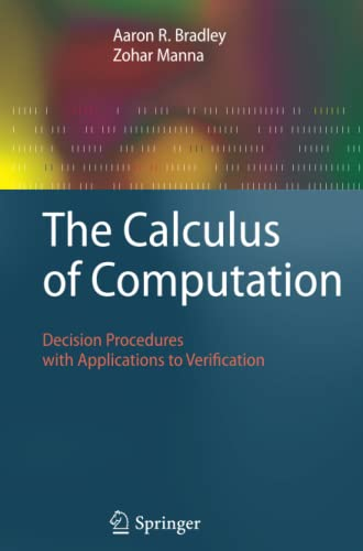 9783642093470: The Calculus of Computation: Decision Procedures with Applications to Verification